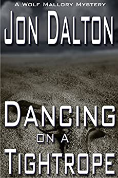 Dancing on a Tightrope (Wolf Mallory Mystery Book 1) by [Dalton, Jon]
