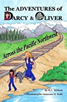 Across the Pacific Northwest (The Adventures of Darcy & Oliver)