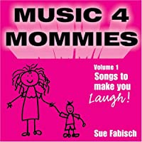 Music 4 Mommies 1: Songs to Ma