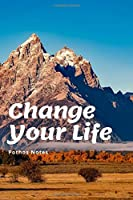 Change Your Life: Motivational Notebook, Journal, Diary (110 Pages, Blank, 6 x 9)