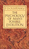 The Psychology of Man's Possible Evolution by P. D. Ouspensky(1973-11-12)