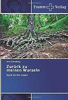 Zurueck zu meinen Wurzeln: back to the roots