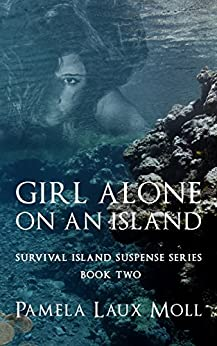 Girl Alone on an Island (Survival Island Suspense Series Book 2) by [Moll, Pamela Laux]