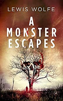 A Monster Escapes by [Wolfe, Lewis]