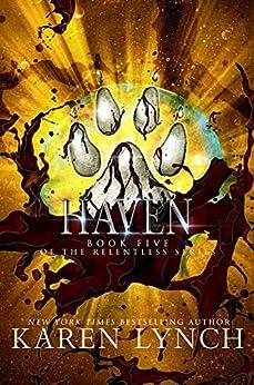 Haven (Relentless Book 5) by [Lynch, Karen]