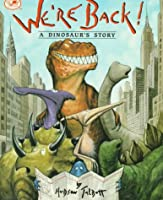 We're Back! a Dinosaur's Story (Dragonfly Books)