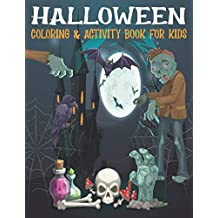 Halloween Coloring & Activity Book For Kids: A Scary Fun Workbook For Happy Halloween Learning, Costume Party Coloring, Sudoku, Mazes, Word Search Activities and More! ( Halloween gifts for kids )