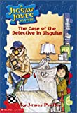 Case of the Detective in Disguise (Jigsaw Jones Mysteries (Sagebrush))