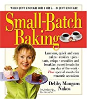 Small-Batch Baking: When Just Enough for 1 or 2. . . Is Just Enough!