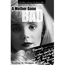 A Mother Gone Bad: The Hidden Confession of Jonbenet's Killer