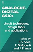 Analogue-digital ASICs: Circuit techniques, design tools and applications (Materials, Circuits and Devices)
