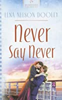 Never Say Never (Heartsong Contemporary)