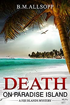 DEATH ON PARADISE ISLAND: A Fiji Islands Mystery by [Allsopp, B.M.]