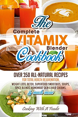 Complete Vitamix Blender Cookb...