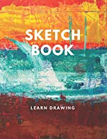 Sketchbook for Kids with prompts Creativity Drawing, Writing, Painting, Sketching or Doodling, 150 Pages, 8.5x11: A drawing book is one of the distinguished books you can draw with all comfort,