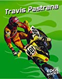 Travis Pastrana: Motocross Legend (Edge Books)