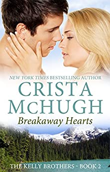 Breakaway Hearts (The Kelly Brothers, Book 2) by [McHugh, Crista]