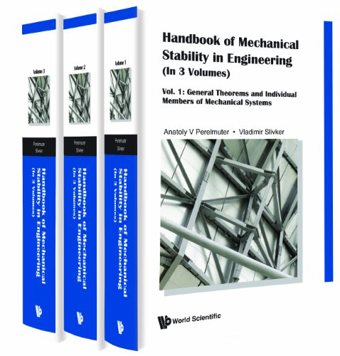 Handbook of Mechanical Stability in Engineering:(In 3 Volumes)Vol. 1: General Theorems and Individual Members of Mechanical SystemsVol. 2: Stability of ... Stability Theories and Codification Problems