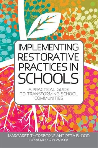 Download Implementing Restorative Practices in Schools: A Practical Guide to Transforming School Communities (Jess01) 1849053774