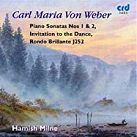 Carl Maria Von Weber: Piano Sonatas Nos. 1 & 2, Invitation to the Dance, Rondo Brillante J252 by WEBER CARL MARIA VON (1993-04-19)