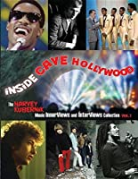 Inside Cave Hollywood: The Harvey Kubernik Music Innerviews and Interviews Collection Vol. 1 [並行輸入品]