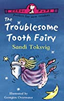 TROUBLESOME TOOTH FAIRY, THE