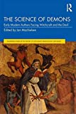 The Science of Demons: Early Modern Authors Facing Witchcraft and the Devil (Routledge Studies in the History of Witchcraft, Demonology and Magic) 画像