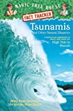 Magic Tree House Fact Tracker #15: Tsunamis and Other Natural Disasters: A Nonfiction Companion to Magic Tree House #28: High Tide in Hawaii (Magic Tree House (R) Fact Tracker)