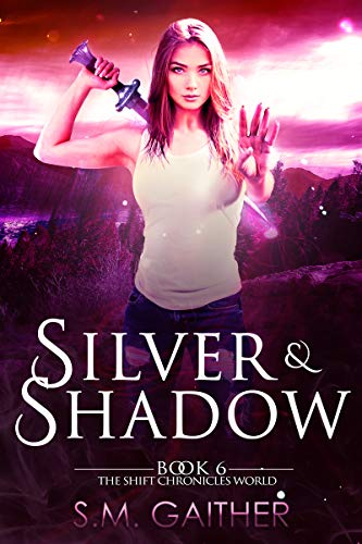 Download Silver and Shadow (The Shift Chronicles World Book 6) (English Edition) B07CJJ4KVW