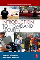 Introduction to Homeland Security, Third Edition: Principles of All-Hazards Risk Management (Butterworth-heinemann Homeland Security)