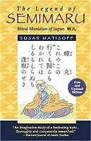 The Legend of Semimaru Blind Musician of Japan