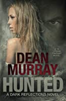 Hunted (Dark Reflections Volume 2)