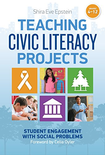 Download Teaching Civic Literacy Projects, Grades 4–12: Student Engagement With Social Problems 0807755753