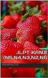 JLPT KANJI (N5,N4,N3,N2,N1) (English Edition)