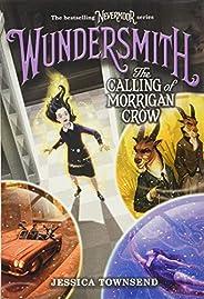 Wundersmith: The Calling of Morrigan Crow: 2