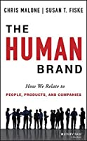 The Human Brand: How We Relate to People, Products, and Companies by Chris Malone Susan T. Fiske(2013-10-07)