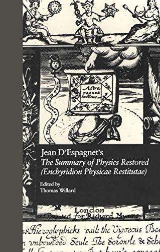 Jean D'Espagnet's The Summary of Physics Restored (Enchyridion Physicae Restitutae): The 1651 Translation with D'Espagnet's Arcanum (1650) (English Renaissance Hermeticism Book 7) (English Edition)