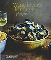 Wine Lover's Kitchen: Delicious recipes for cooking with wine