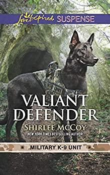 Valiant Defender (Military K-9 Unit Book 8) by [McCoy, Shirlee]