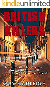 British Killers - Volume 5: Nine Horrific True Crime Stories From The UK...And How They Were Solved (English Edition)