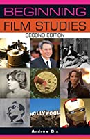 Beginning Film Studies: Second Edition (Beginnings MUP) by Andrew Dix(2016-03-01)