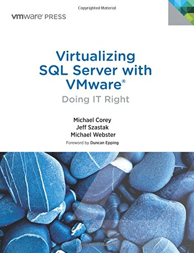 Download Virtualizing SQL Server with VMware: Doing IT Right (VMware Press Technology) 0321927753