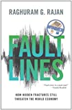 Fault Lines: How Hidden Fractures Still Threaten the World Economy
