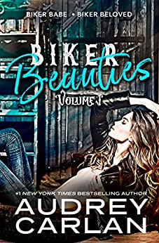 Biker Beauties: Biker Babe, Biker Beloved (Biker Beauties Volume 1) by [Carlan, Audrey]