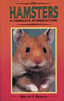 Hamsters: A Complete Introduction