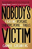 Nobody's Victim: Fighting Psychos, Stalkers, Pervs and Trolls (English Edition)
