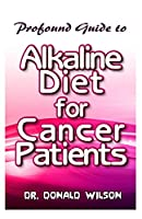 Profound Guide To Alkaline Diet for Cancer Patients