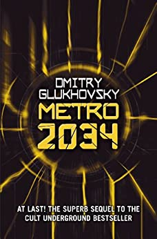 Metro 2034: The novels that inspired the bestselling games by [Glukhovsky, Dmitry]