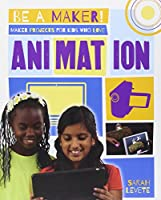 Maker Projects for Kids Who Love Animation (Be a Maker!)