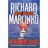 Rogue Warrior--Detachment Bravo: Detachment Bravo / Richard Marcinko and John Weisman.
